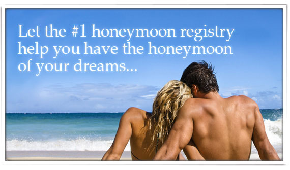 Let the #1 honeymoon registry help you have the honeymoon of your dreams...