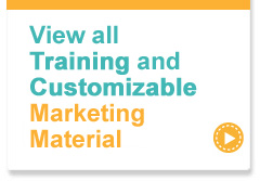 View all training and customizable marketing materials